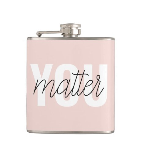 Modern Pastel Pink You Matter Inspiration Quote Flask