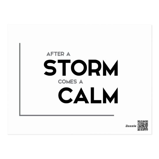 MODERN quotes: after a storm comes a calm Postcard
