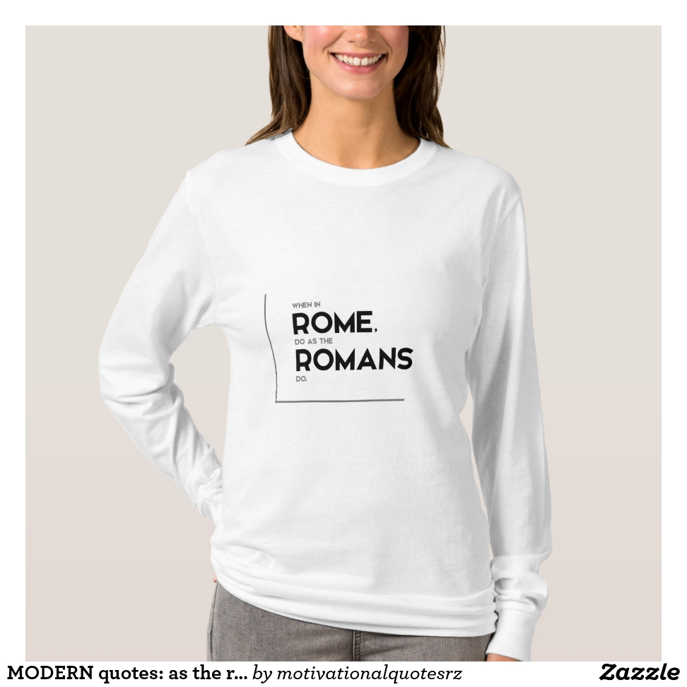 MODERN quotes: as the romans do T-Shirt - Best Selling Long-Sleeve Street Fashion Shirt Designs