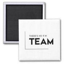 MODERN quotes: no I in the team Magnet