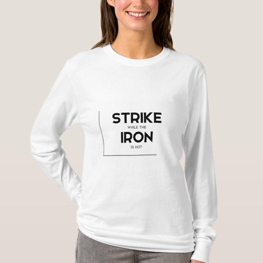MODERN quotes: strike iron hot T-Shirt - Best Selling Long-Sleeve Street Fashion Shirt Designs