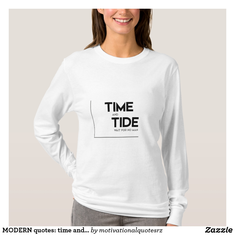 MODERN quotes: time and tide T-Shirt - Best Selling Long-Sleeve Street Fashion Shirt Designs