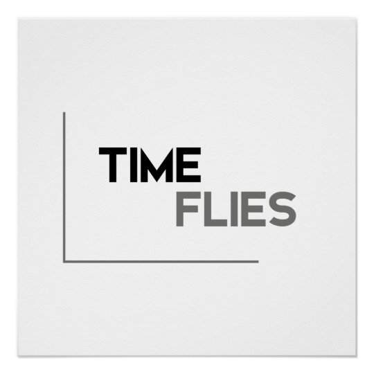 MODERN quotes: time flies Poster
