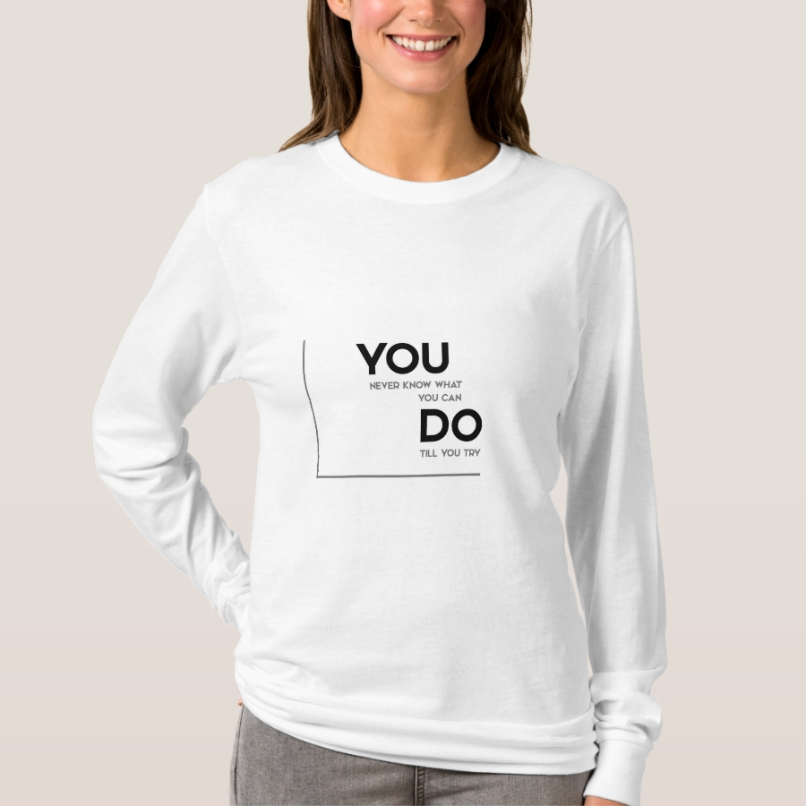 MODERN quotes: what you can do, try T-Shirt - Best Selling Long-Sleeve Street Fashion Shirt Designs