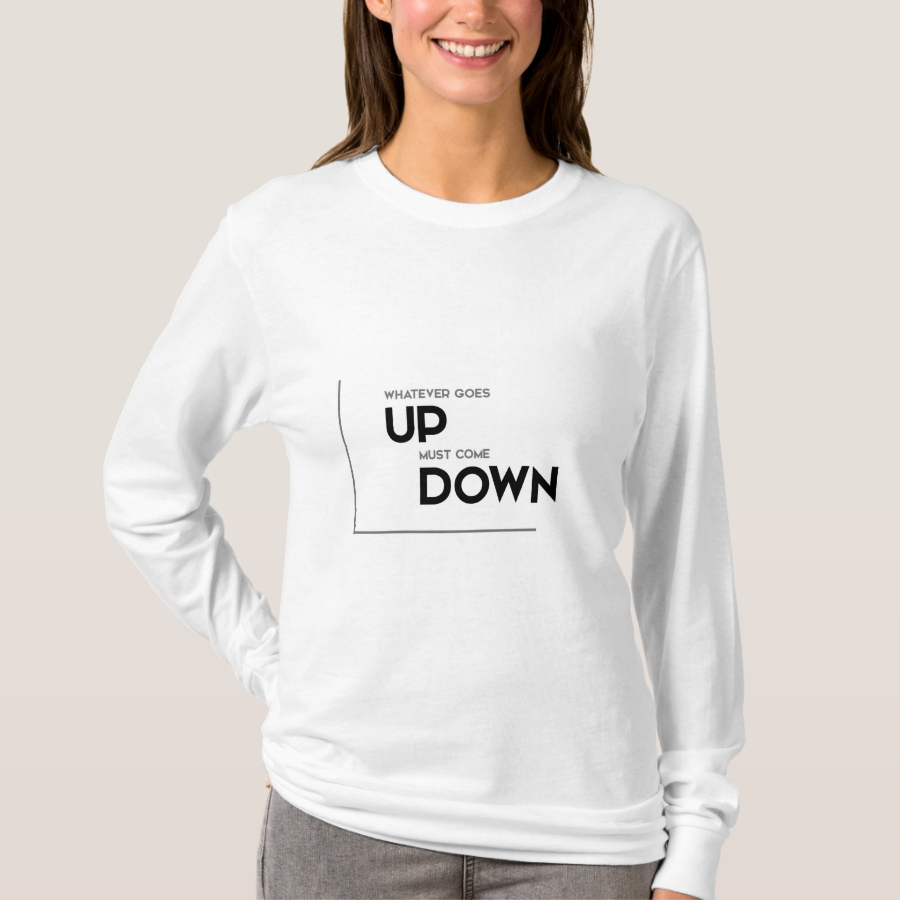 MODERN quotes: whatever goes up T-Shirt - Best Selling Long-Sleeve Street Fashion Shirt Designs