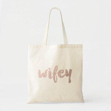 Elipsa modern rose gold foil wifey tote bag