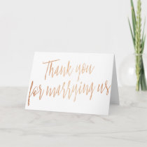 "Modern Rose Gold ""Thank you for marring us"" Thank You Card"