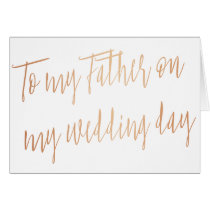 """Modern Rose Gold """"To my father on my wedding day"""" Card"""