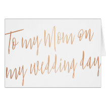 "Modern Rose Gold ""To my mom on my wedding day"" Card"