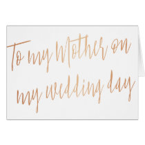 "Modern Rose Gold ""To my mother on my wedding day"" Card"