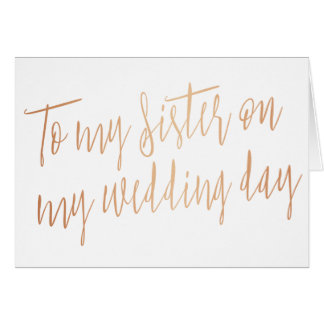 "Modern Rose Gold ""To my sister on my wedding day"" Card"