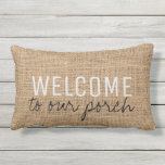 "Modern Rustic burlap family Welcome to our Porch Lumbar Pillow<br><div class=""desc"">Modern rustic burlap Welcome to our Porch Family outdoor pillow.