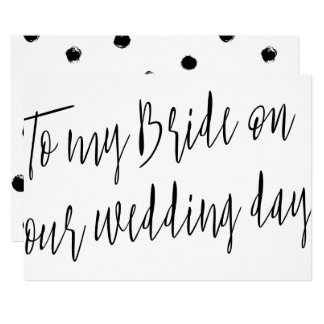 Modern Script Style To my bride on our wedding day Card