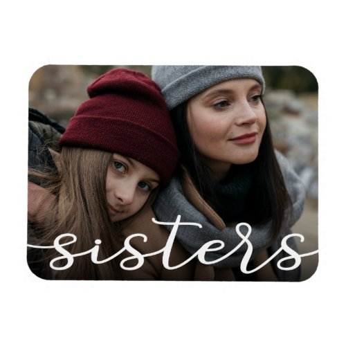 Modern Sisters Photo Magnet