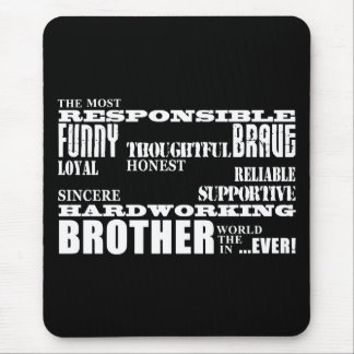 Modern Stylish Best & Greatest Brothers  Qualities Mouse Pad