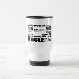 Modern Stylish Best & Greatest Uncles : Qualities Travel Mug