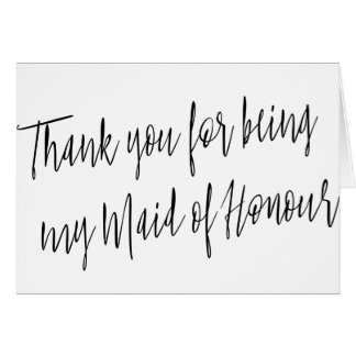 "Modern ""Thank you for being my maid of honour"" Card"