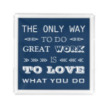 Modern Typography Inspirational Quote Acrylic Tray
