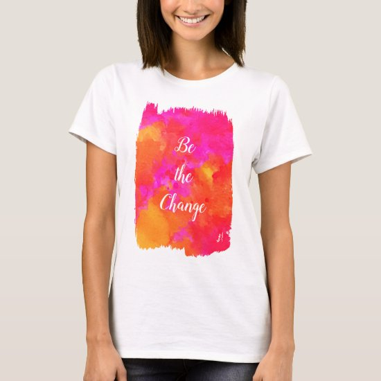 Modern Watercolor Art Abstract Quote Neon Pink Fun T-Shirt