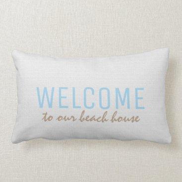Modern white burlap Welcome to our beach house Lumbar Pillow