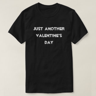 Modern White Just Another Valentine's Day Black T-Shirt