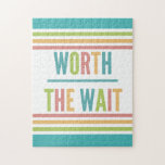 "Modern Worth the Wait - Adoption, New Baby Jigsaw Puzzle<br><div class=""desc"">Expecting? Adopting? This fun design features modern colorful stripes with a bold font this design is perfect for a sophisticated look. Worth the wait is a simple yet tasteful way to express your new found little love.</div>"