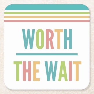 Modern Worth the Wait - Adoption, New Baby Square Paper Coaster