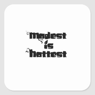 Modest Is Hottest Square Sticker