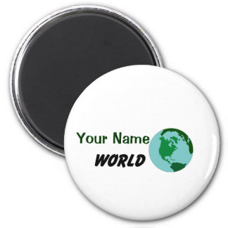 Modifique su mundo para requisitos particulares imán de frigorífico