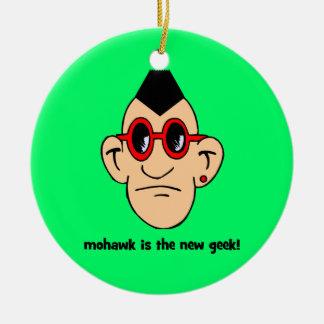 mohawk is the new geek! ceramic ornament