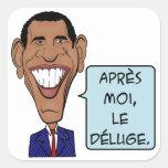 Moi de Barack Obama Après, le déluge Pegatina Cuadrada
