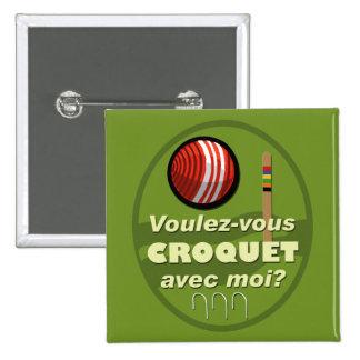 ¿Moi del avec del croquet de Voulez-vous? Pin Cuadrada 5 Cm