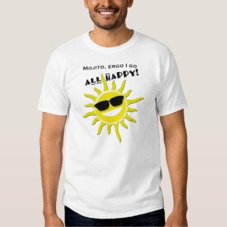 Mojito, Ergo I Go All Happy T Shirts