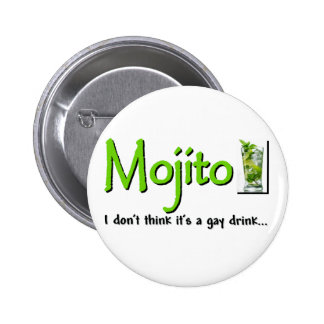 Mojito: Not A Gay Drink...? 2 Inch Round Button
