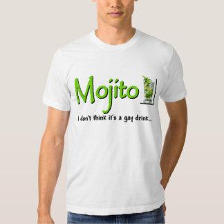 Mojito: Not A Gay Drink...? T-shirts