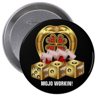 Mojo Fast Luck  Mojo Workin! Pinback Button