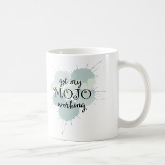 Mojo Working Motivational Coffee Mug
