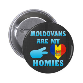 Moldavos son mi Homies Pin Redondo 5 Cm