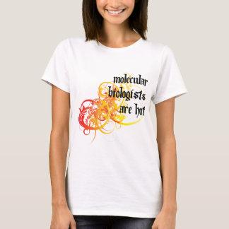 Molecular Biologists Are Hot T-Shirt