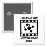 Molecular Biology Stunts Pins