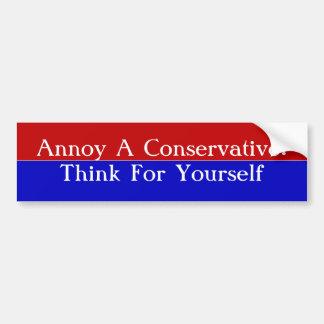 Moleste a un conservador Piense para sí mismo Pegatina De Parachoque