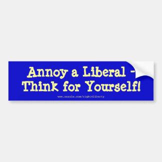¡Moleste a un liberal -, piense para sí mismo! Pegatina Para Auto