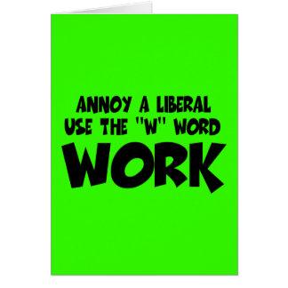 Moleste el trabajo liberal tarjeta de felicitación