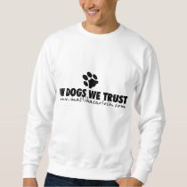 Moleton In Dogs We Trust Sweatshirt