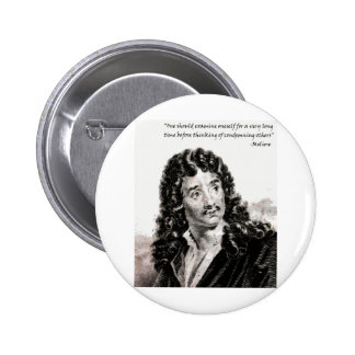 Moliere - One should consider oneself for a very l Pinback Buttons