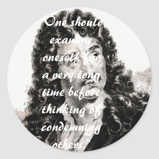 Moliere - One should consider oneself for a very l Classic Round Sticker