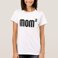 Mom2 Mom Squared Exponentially T-Shirt