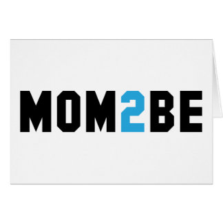 Mom2Be - Mother to Be Greeting Card
