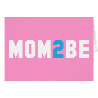 Mom2Be - Mother to Be Card