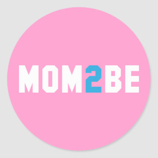 Mom2Be - Mother to Be Classic Round Sticker